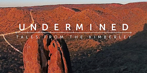 Free Film Friday: Undermined: Tales from the Kimberley