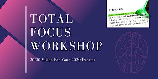 Total Focus Workshop - 20/20 Vision For 2020