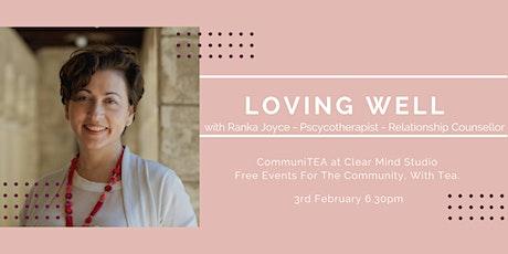 CommuniTEA: Loving Well - A Relationship Workshop tickets