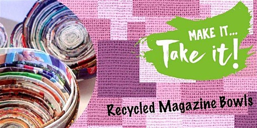 Make It Take It - Recycled Magazine Bowls