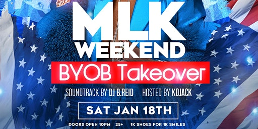 """MLK"" WEEKEND B.Y.O.B"