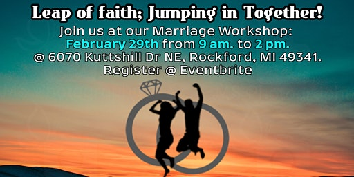 Leap of Faith; Jumping in Together! Marriage Workshop