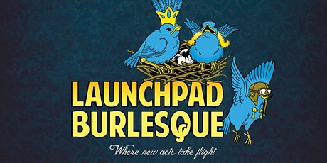 Launchpad Burlesque tickets