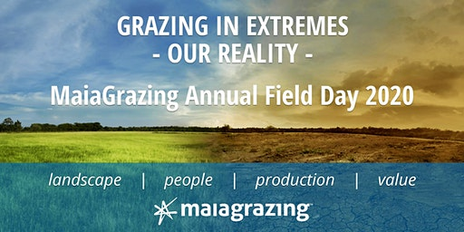 GRAZING IN EXTREMES - Our Reality - MaiaGrazing Annual Field Day 2020