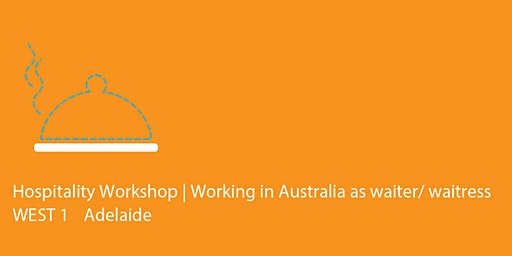 WEST 1 Adelaide | Hospitality Workshop