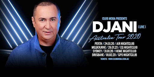 CLUB MODA Presents DJANI (Live) (Perth Show)