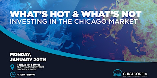 What's Hot & What's Not- Investing in the Chicago Market