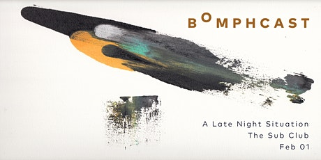 Bomphcast presents A Late Night Situation tickets