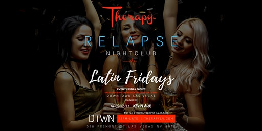 Latin Fridays Relapse Nightclub @TherapyLV
