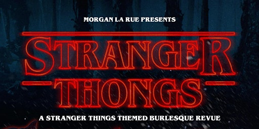 THE SHIMMY SHAKE REVUE Stranger Thongs Show!