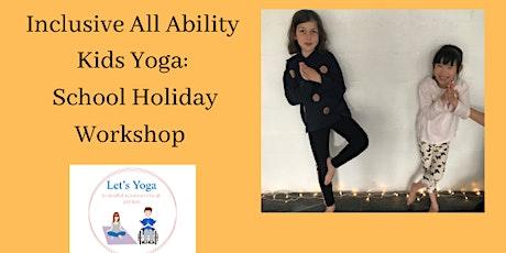 All Ability Kids Yoga School Holiday Workshop 2 tickets