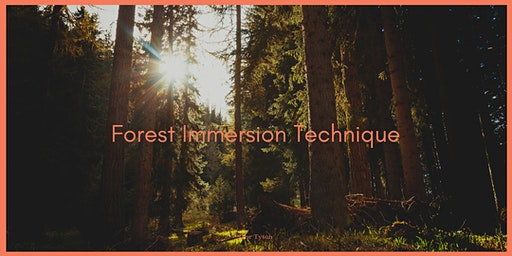 Forest Immersion Technique (F.I.T)