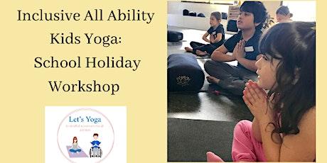 All Ability Kids Yoga School Holiday Workshop 3 tickets