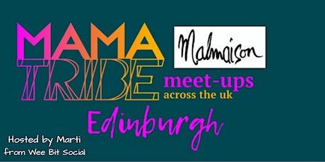 Mama Tribe Meet up Edinburgh tickets