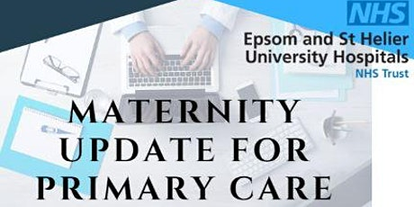 Maternity update for primary care tickets