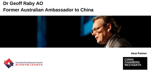 ACBC: Special Cocktail Hour and Fireside Chat with Dr Geoff Raby AO, former Australian Ambassador to China