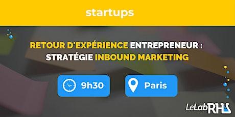 Formation / Retour d'expérience entrepreneur : stratégie Inbound Marketing tickets