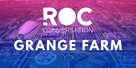 ROC CONVERSATION: GRANGE FARM tickets