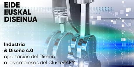Industria & Diseño 4.0 - Aportación del Diseño a las empresas de AFM entradas