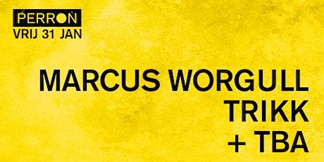 MARCUS WORGULL, TRIKK+ T.B.A tickets