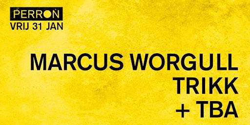 MARCUS WORGULL, TRIKK+ T.B.A