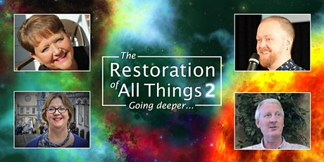 The Restoration of All Things 2 - Going Deeper tickets