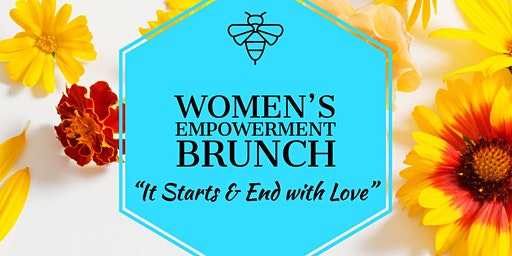 """It Starts & End with Love"" Women's Empowerment Brunch"