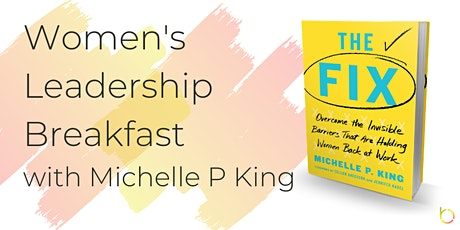 Women's Leadership Breakfast with Michelle P. King tickets