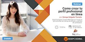 Webinar: Cómo crear tu perfil profesional en línea -...