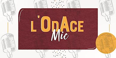 OdAce Mic (grande scène ouverte tout style musical) billets