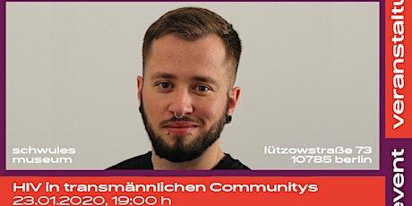 HIV in transmännlichen Communitys Tickets