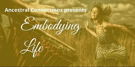 Ancestral Connections - Embodying Life tickets