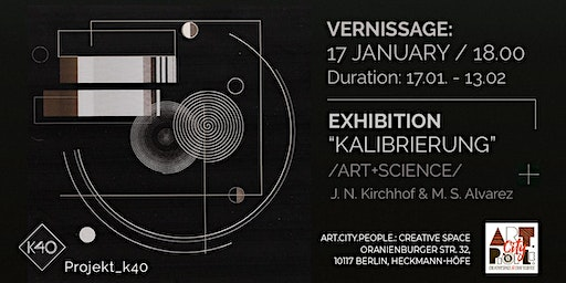 "VERNISSAGE of exhibition ""Kalibrierung"" by J.N. Kirchhof and M. S. Alvarez"