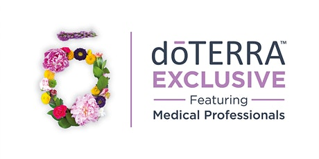 dōTERRA Exclusive Featuring Medical Professionals - London 2020 tickets