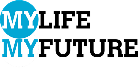MY LIFE- MY FUTURE: Face-to-Face Workshops tickets