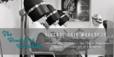 Vintage Hair Workshop with The Brush Out Bombshells tickets