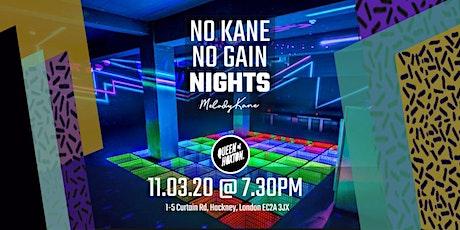 NO KANE NO GAIN NIGHTS tickets