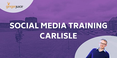 Social Media for Travel & Tourism (Carlisle) tickets