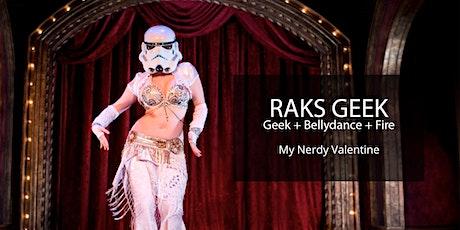 Raks Geek: My Nerdy Valentine tickets