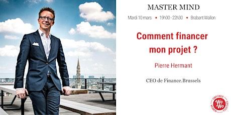 Master Mind - Comment financer mon projet, Pierre Hermant - Brabant Wallon tickets