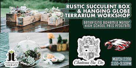 Rustic Succulent Box and Hanging Globe Terrarium Workshop tickets