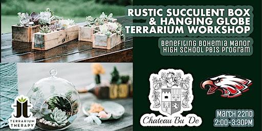 Rustic Succulent Box and Hanging Globe Terrarium Workshop