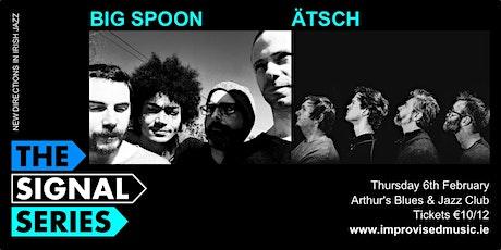 Signal Series February: BigSpoon | ATSCH tickets