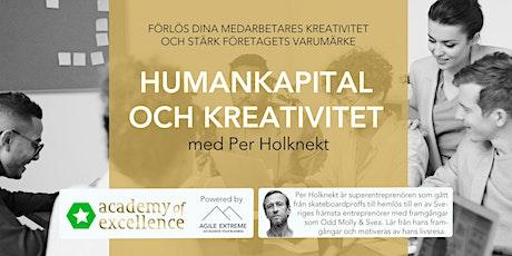 Humankapital och Kreativitet - med Per Holknekt biljetter