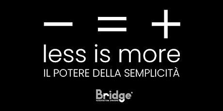 Less is More - Il Potere della Semplicità tickets