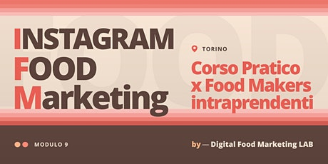 9. Instagram Food Marketing | Corso per Food Makers Intraprendenti - Torino tickets