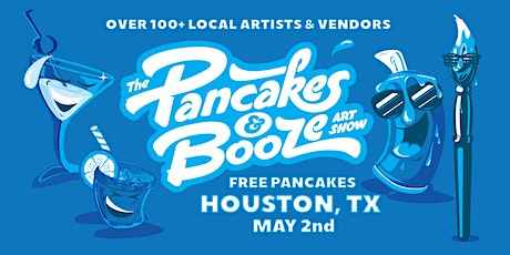 The Houston Pancakes & Booze Art Show  tickets