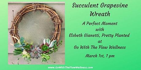 Succulent Grapevine Wreath tickets