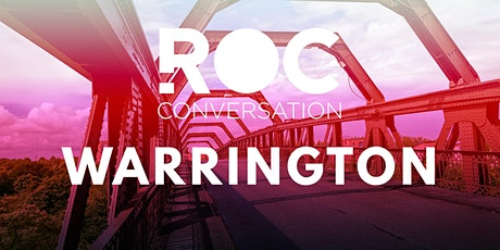ROC CONVERSATION: WARRINGTON tickets