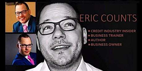 CREDIT REPAIR WORKSHOP with industry insider (and loan broker) ERIC COUNTS tickets